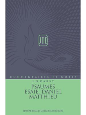 Commentaires et Notes - Vol 6 - Psaumes, Esaïe, Daniel, Matthieu