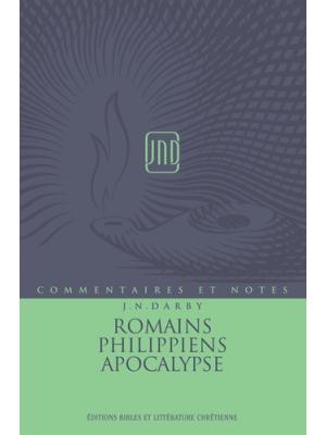 Commentaires et Notes - Vol 8 - Romains, Philippiens, Apocalypse