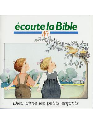 Ecoute la Bible n°1 : Dieu aime les petits enfants