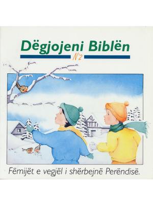 Ecoute la Bible n°2 : Les petits enfants servent Dieu, albanais