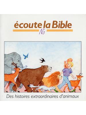 Ecoute la Bible n°3 : Des histoires extraordinaires d'animaux