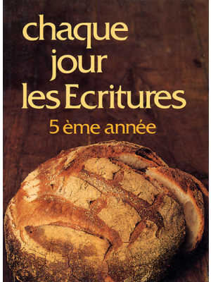 Chaque jour les Écritures : 5° année