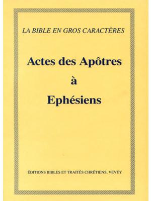 Actes à Ephésiens, gros caractères