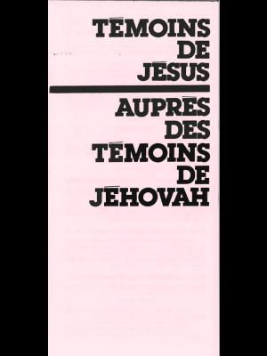Témoins de Jésus auprès des témoins de Jehovah