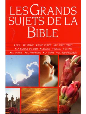 Les grands sujets de la Bible