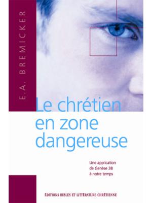 Le chrétien en zone dangereuse
