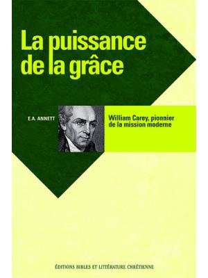 La puissance de la grâce: William Carey