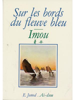 Sur les bords du fleuve bleu - Imou