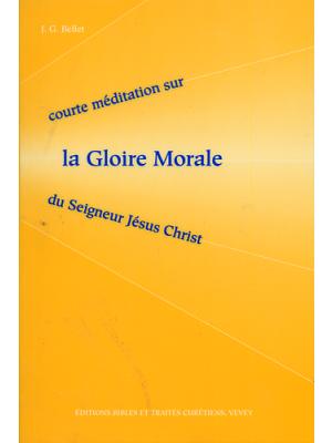 La gloire morale du Seigneur Jésus Christ