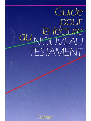 Guide pour la lecture du Nouveau Testament