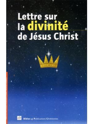 Lettre sur la divinité de Jésus Christ