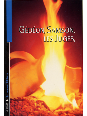Gédéon, Samson, les Juges