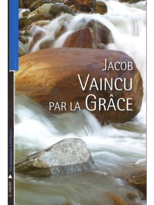 Jacob, vaincu par la grâce