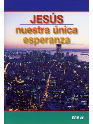 Jesús, nuestra única esperanza