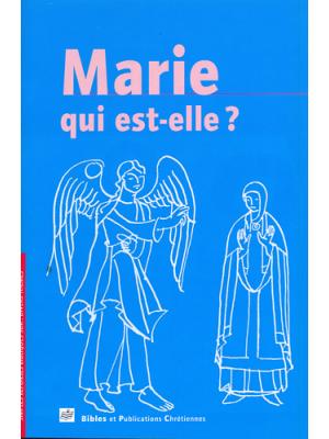 Marie ... qui est-elle ?