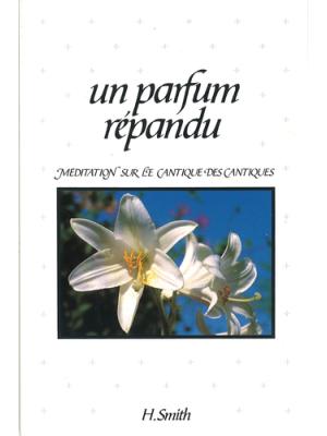Un parfum répandu, méditation sur le Cantique des cantiques