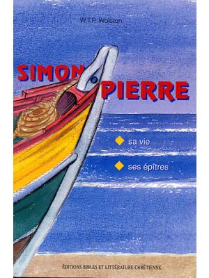 Simon Pierre, sa vie et ses épîtres