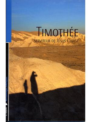 Timothée, serviteur de Jésus Christ