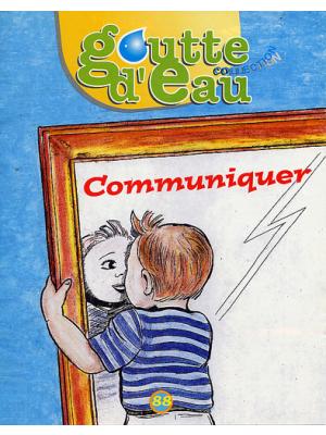 """Goutte d'eau n°88 : """"Communiquer"""""""