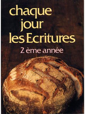 Chaque jour les Écritures : 2° année