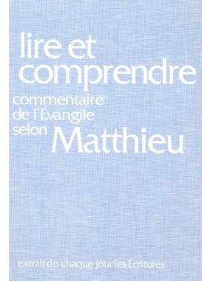 Lire et comprendre, commentaire sur l'évangile de Matthieu