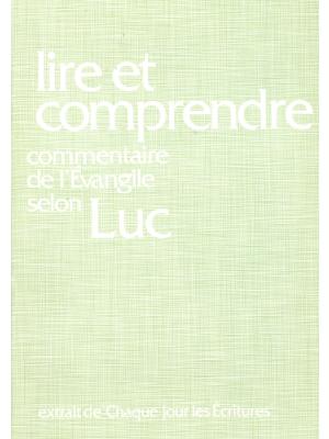 Lire et comprendre, commentaire sur l'évangile de Luc