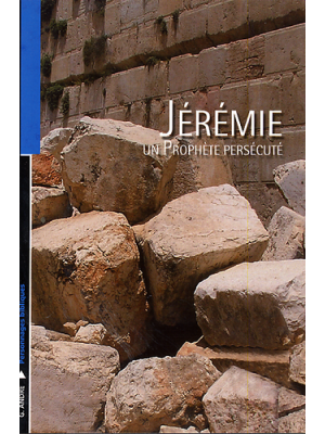 Jérémie, un prophète persécuté