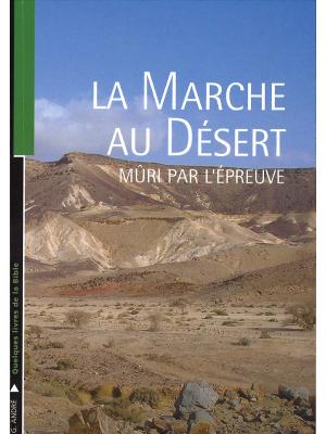 La marche au désert, mûri par l'épreuve