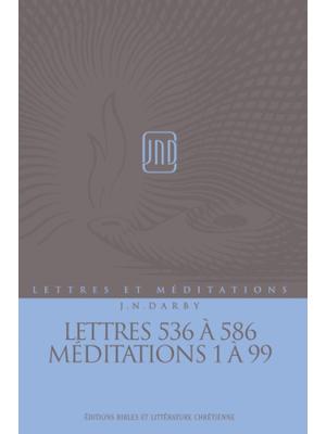 Lettres et Méditations - Vol 14 -  Lett. 536 à 586, Méd. 1 à 99