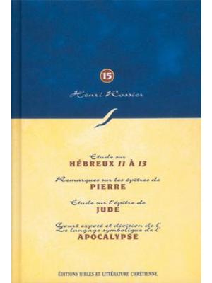 Méditations (Vol. 15) sur Hébreux (ch. 11) à Apocalypse