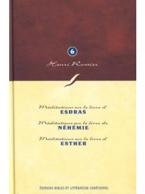 Méditations (Vol. 6) sur Esdras à Esther