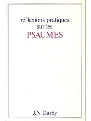 Réflexions pratiques sur les Psaumes, broché