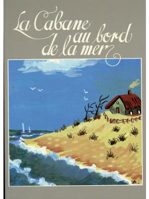 La cabane au bord de la mer