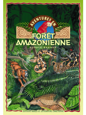 Aventures en forêt amazonienne