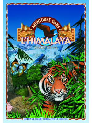 Aventures dans l'Himalaya