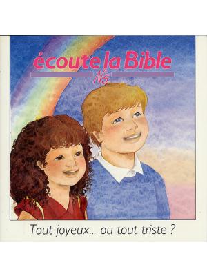 Ecoute la Bible n°5 : Tout joyeux ou tout triste ?