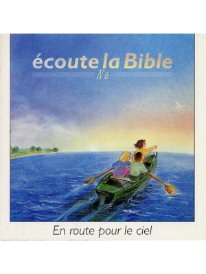 Ecoute la Bible n°6 : En route pour le ciel