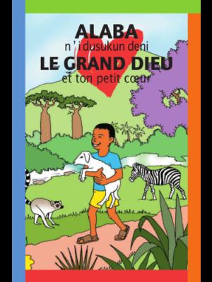 Le grand Dieu et ton petit coeur, français/bambara