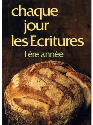 Chaque jour les Écritures : 1° année