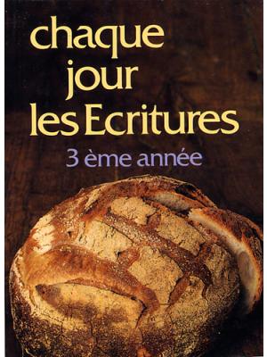 Chaque jour les Écritures : 3° année