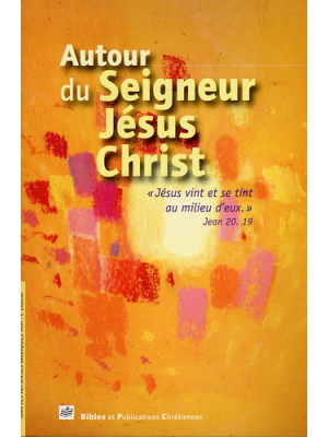 Autour du Seigneur Jésus Christ