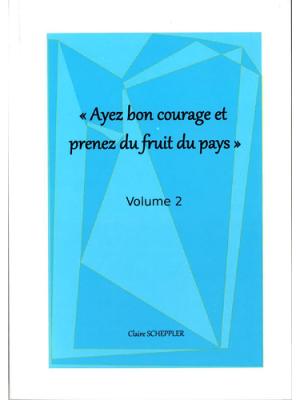 Ayez bon courage et prenez du fruit du pays, vol. 2