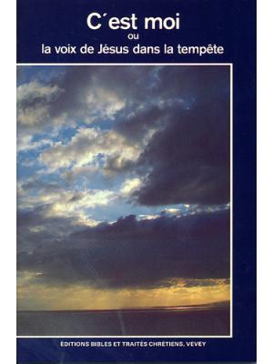 C'est Moi, ou la voix de Jésus dans la tempête