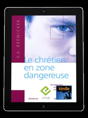 Le chrétien en zone dangereuse -eBook