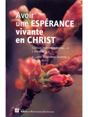 Avoir une espérance vivante en Christ