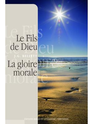 La gloire  morale du Seigneur Jésus Christ relié avec le Fils de Dieu