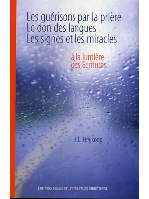 Les guérisons par la prière - Le don des langues - Les signes et les miracles