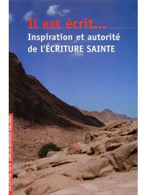 Il est écrit… Inspiration et autorité de l'Écriture Sainte