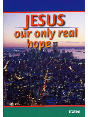 Jesus, our only real hope