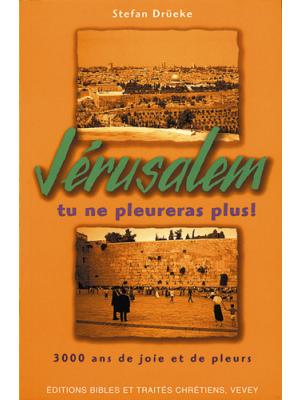 Jérusalem, tu ne pleureras plus